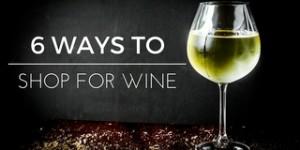 6 ways to shop for wine: wine shops, wine merchants, online wine shopping