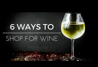 6 ways to shop for wine: wine shops, wine merchants, online wine shopping
